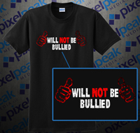 Will Not Be Bullied T Shirt